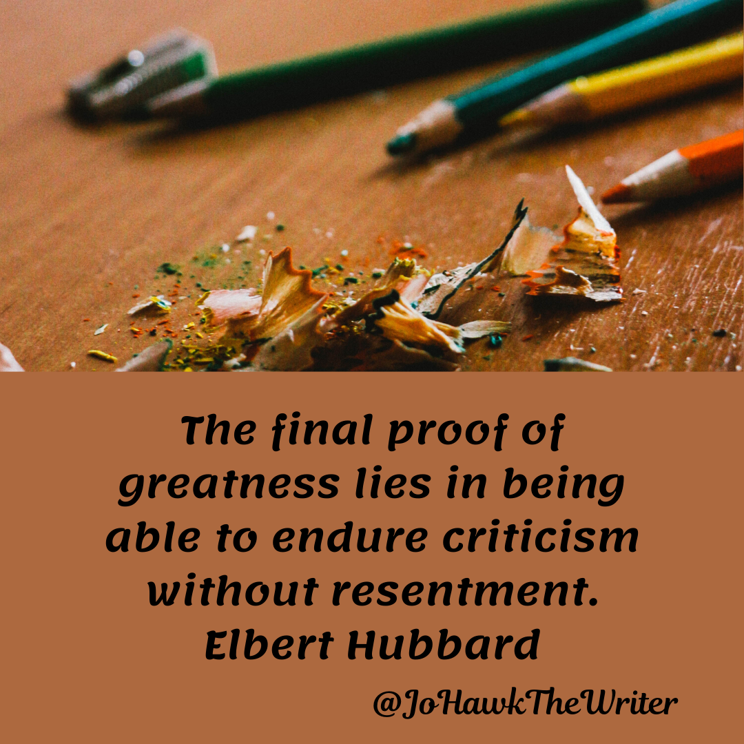 the-final-proof-of-greatness-lies-in-being-able-to-endure-criticism-without-resentment.-elbert-hubbard